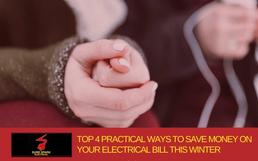 Top 4 Practical Ways to Save Money on Your Electrical Bill this Winter